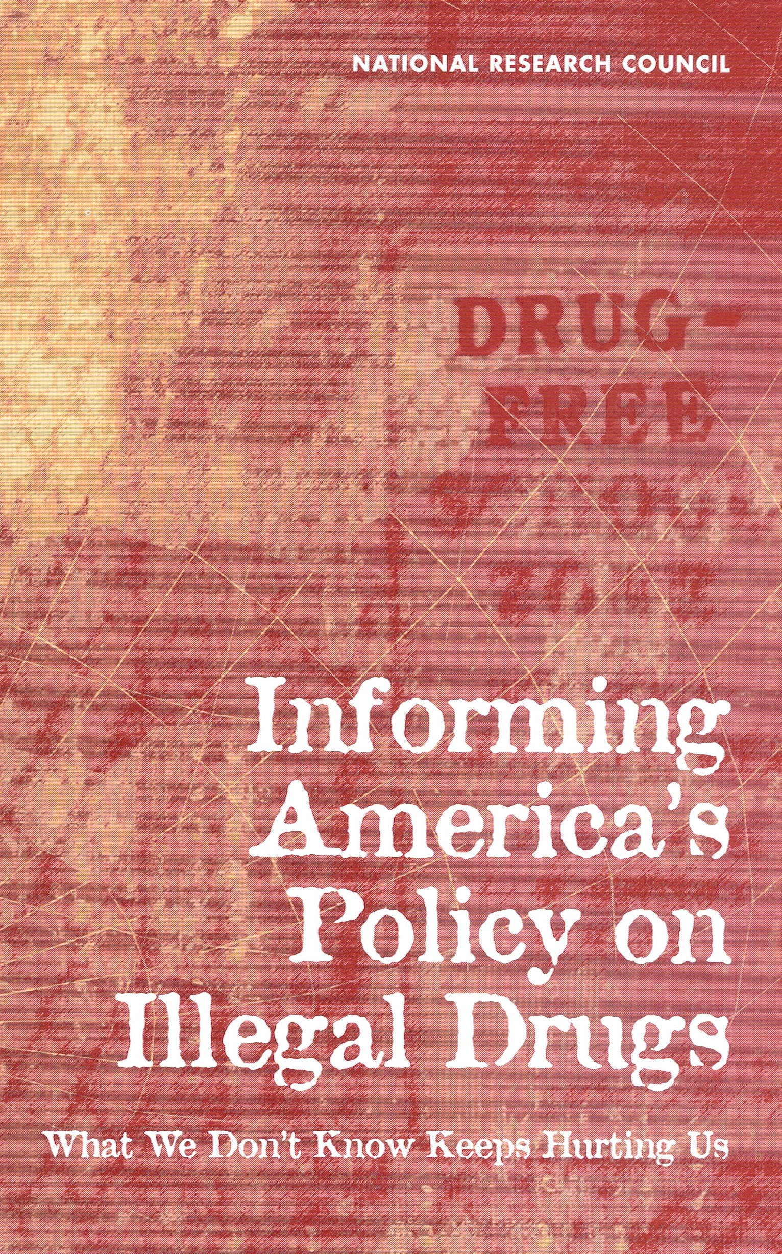 Informing Americas Policy of Illegal Drugs report cover