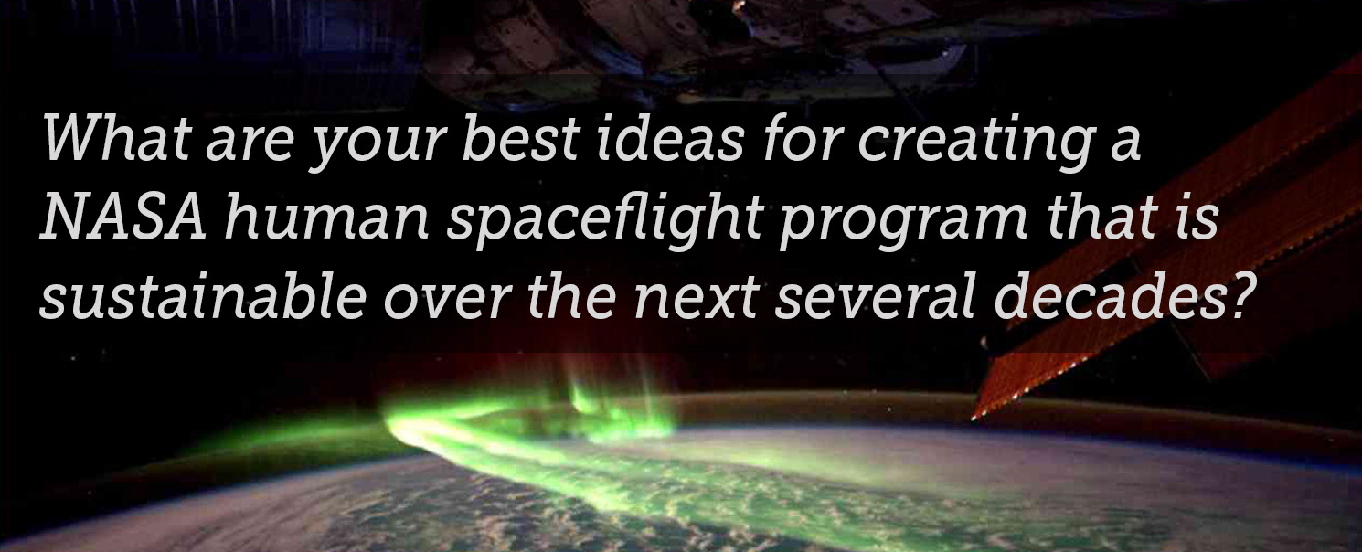 What are your best ideas for creating a NASA human spaceflight program that is sustainable over the next several decades?